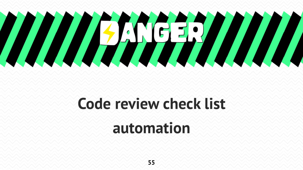 55 Code review check list automation