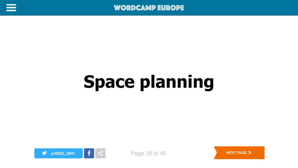 WordCamp Europe Page of 40 Space planning 26