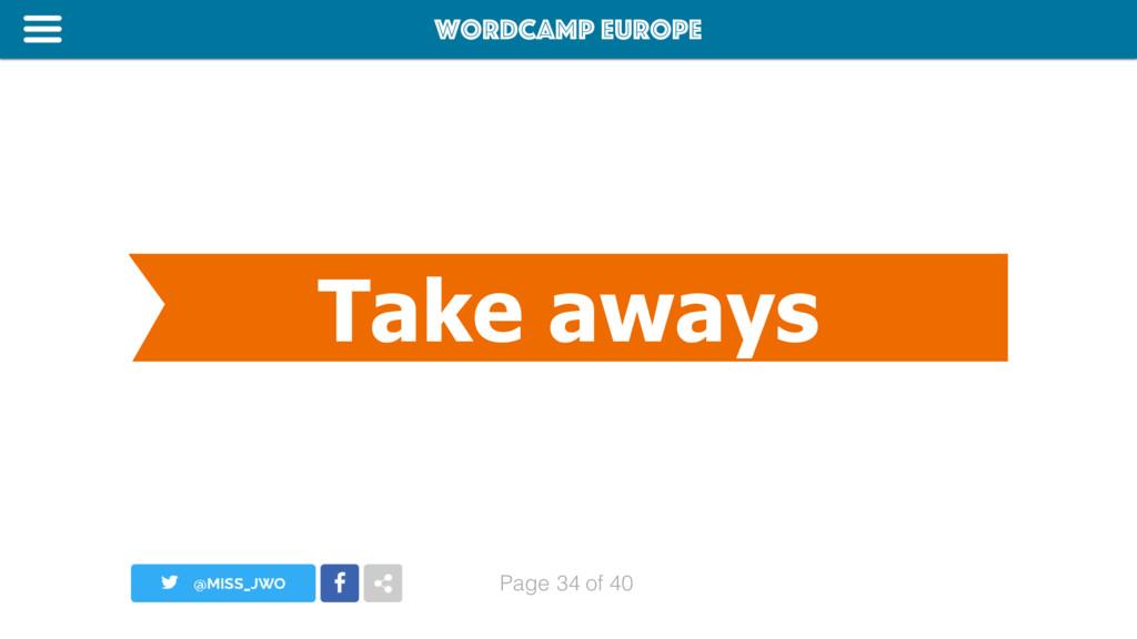 WordCamp Europe Page of 40 Take aways 34