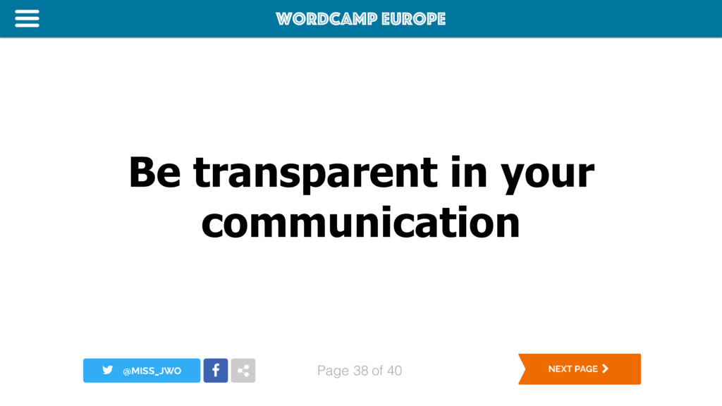 WordCamp Europe Page of 40 Be transparent in yo...