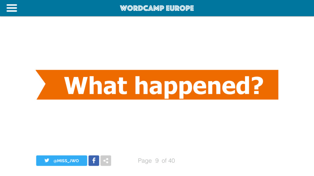 WordCamp Europe Page of 40 What happened? 9