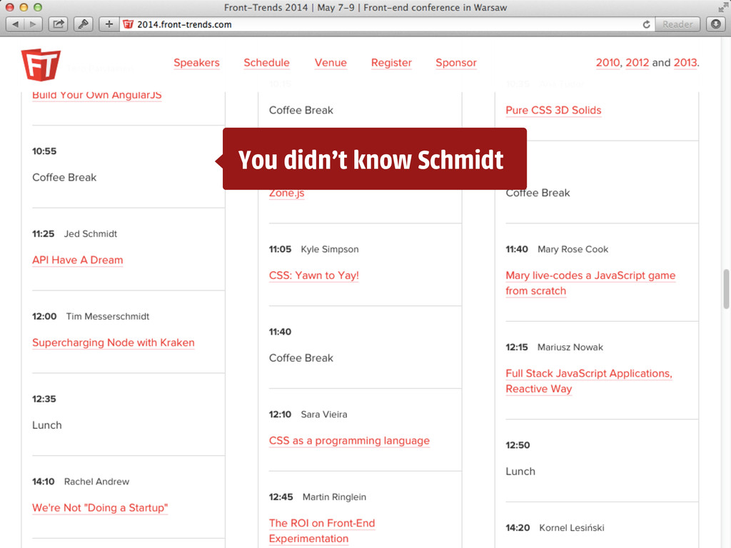 You didn't know Schmidt