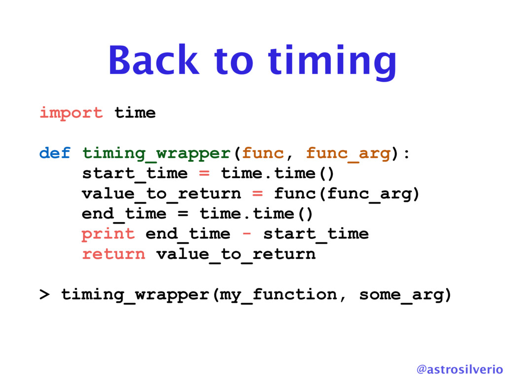 @astrosilverio Back to timing import time def t...