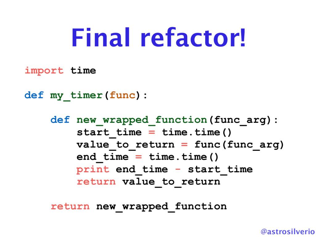 @astrosilverio Final refactor! import time def ...