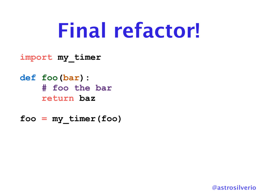 @astrosilverio Final refactor! import my_timer ...