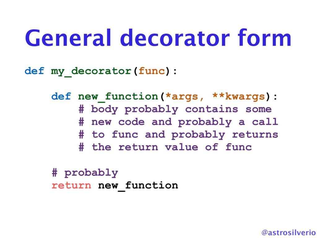 @astrosilverio General decorator form def my_de...