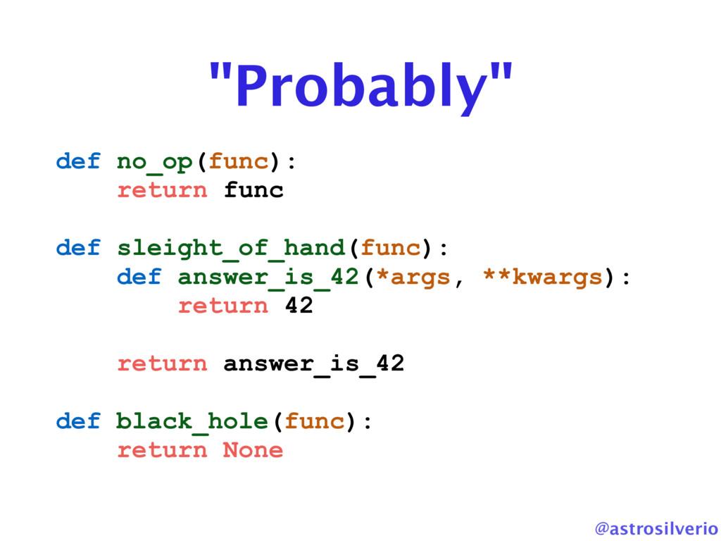 """@astrosilverio """"Probably"""" def no_op(func): retu..."""
