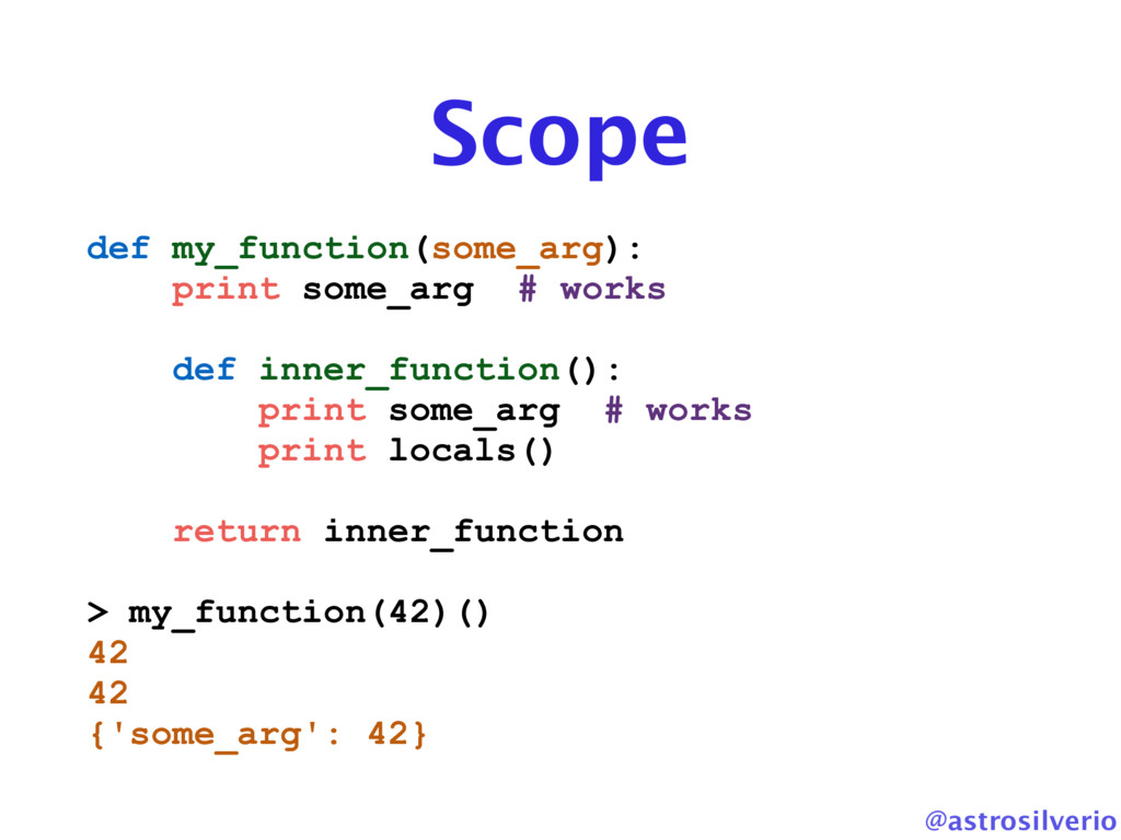 @astrosilverio Scope def my_function(some_arg):...