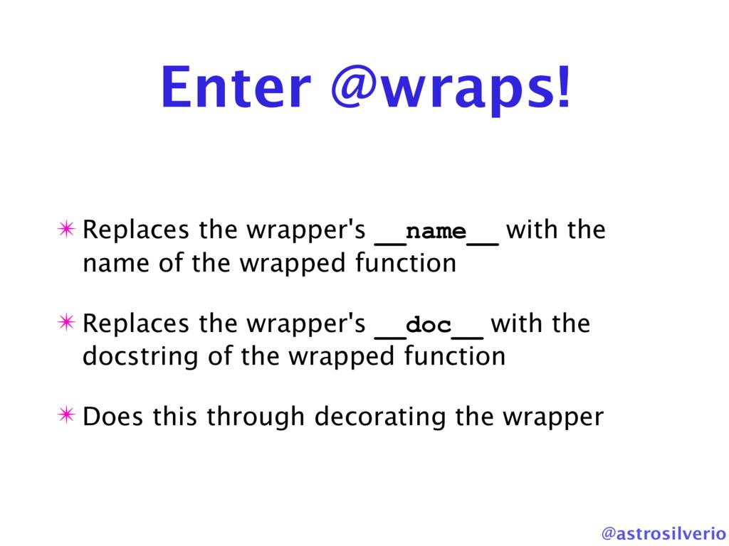 @astrosilverio Enter @wraps! ✴ Replaces the wra...