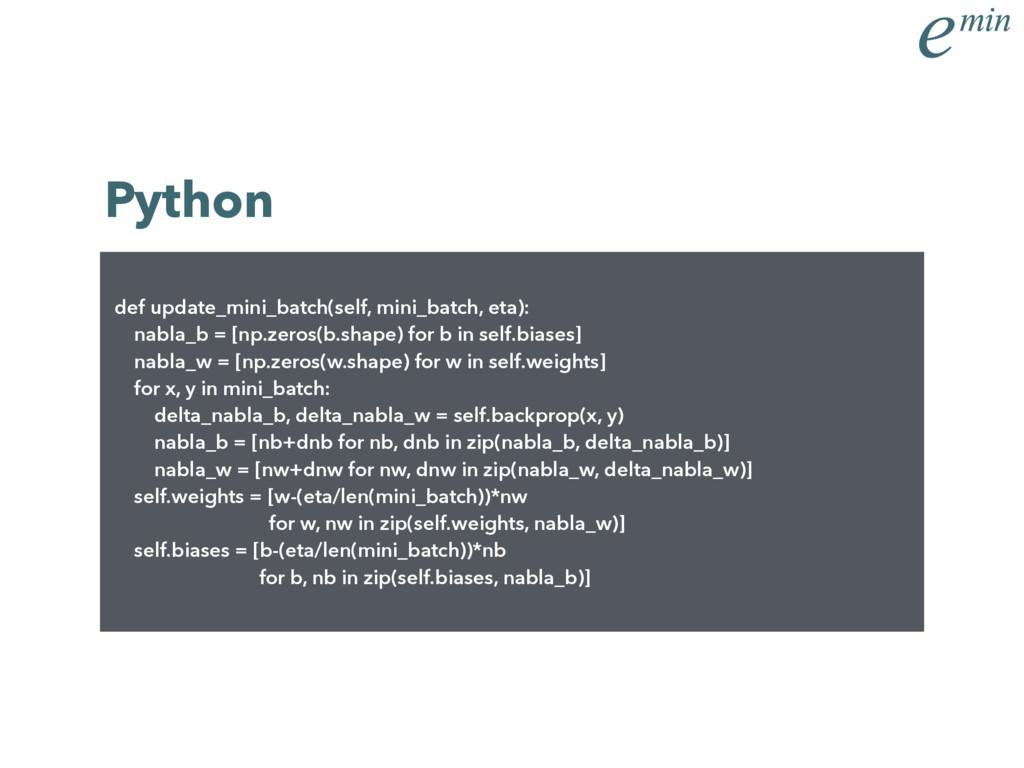 Python def update_mini_batch(self, mini_batch, ...