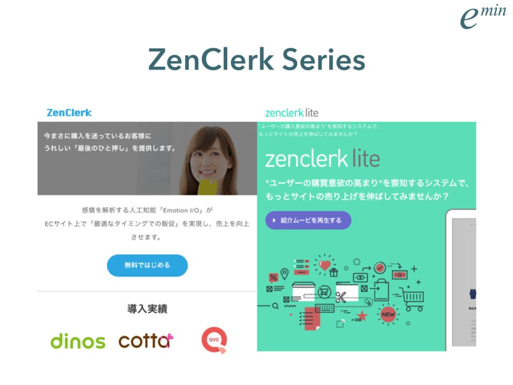 ZenClerk Series lϢʔβʔͷߪೖҙཉͷߴ·ΓzΛ͢ΔγεςϜͰɺ ͬͱ...