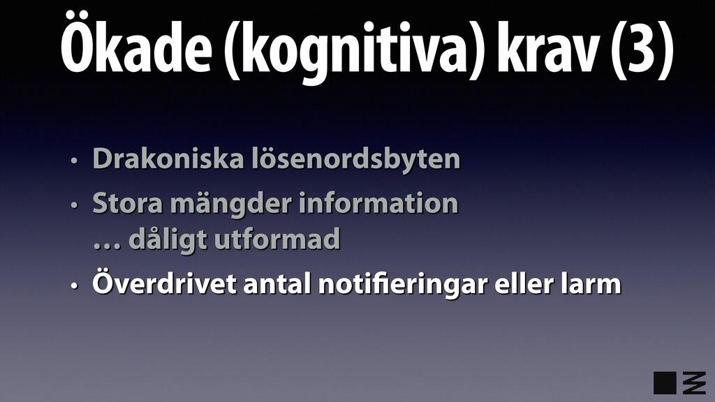 Ökade (kognitiva) krav (3) • Drakoniska lösenor...