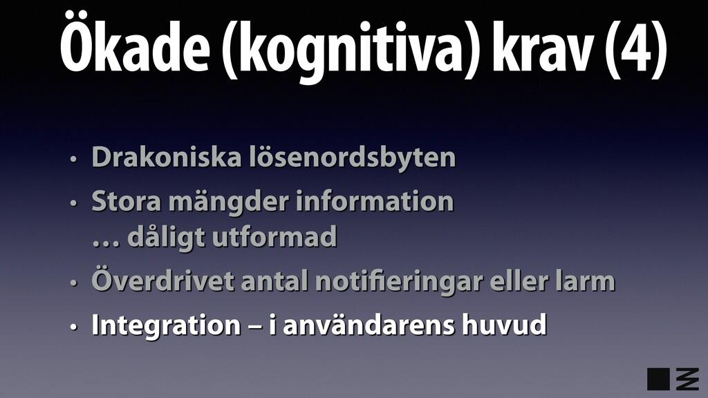 Ökade (kognitiva) krav (4) • Drakoniska lösenor...