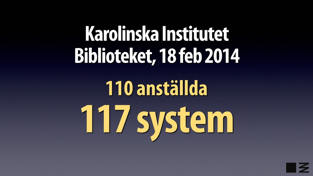 Karolinska Institutet Biblioteket, 18 feb 2014 ...