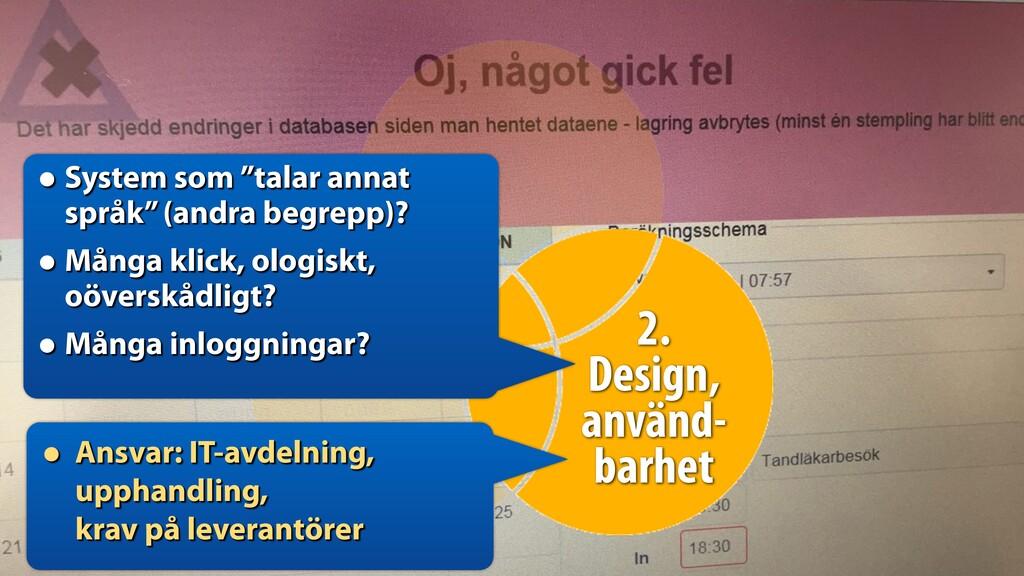 2. Användbarhet, design • Inställningar – till ...