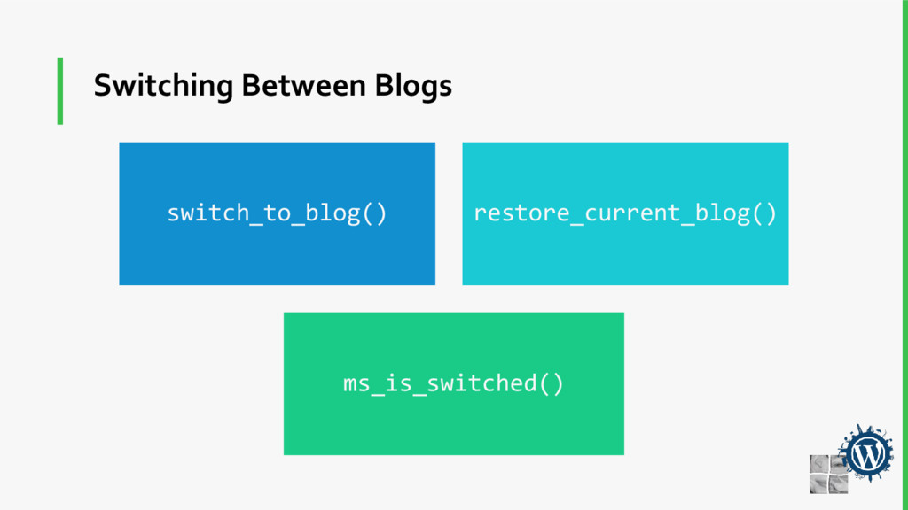 Switching Between Blogs switch_to_blog() restor...