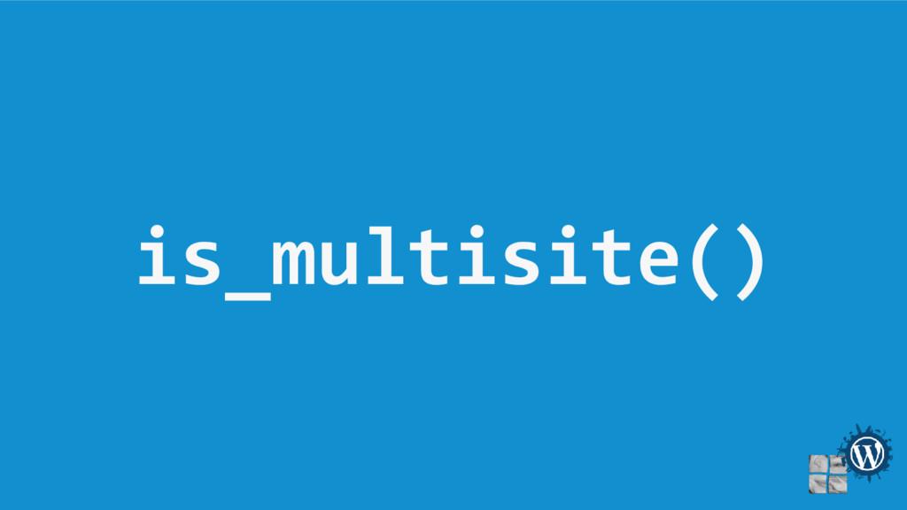 is_multisite()