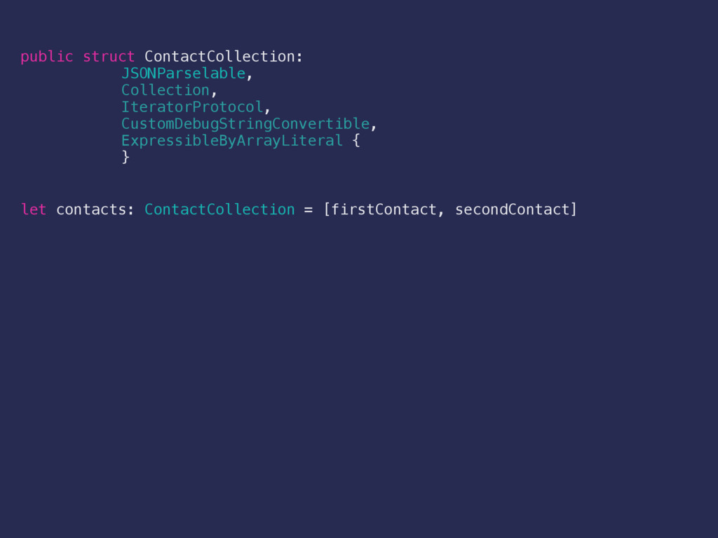 public struct ContactCollection: JSONParselable...