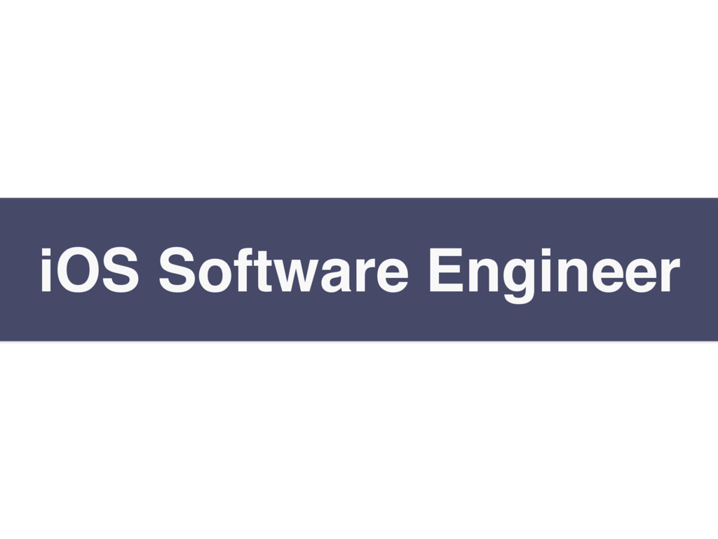 iOS Software Engineer