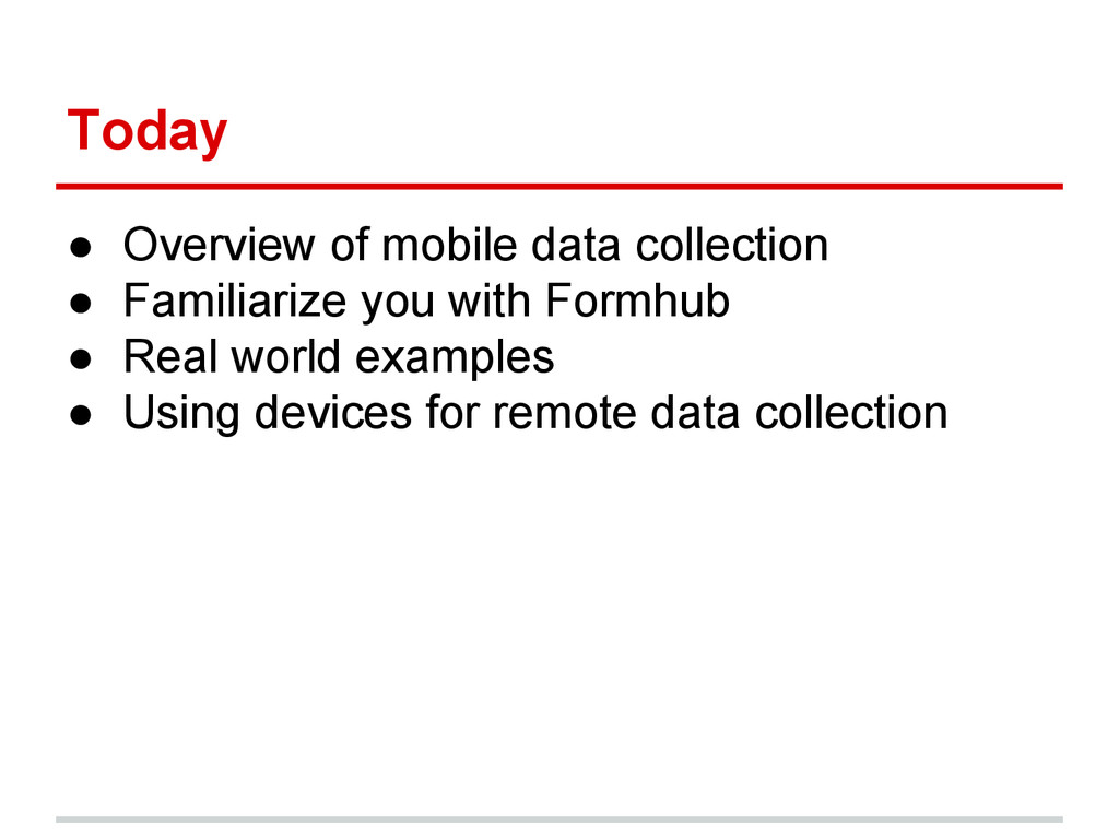 Today ● Overview of mobile data collection ● Fa...
