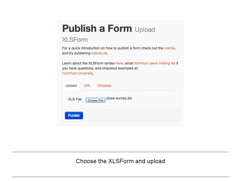 Choose the XLSForm and upload