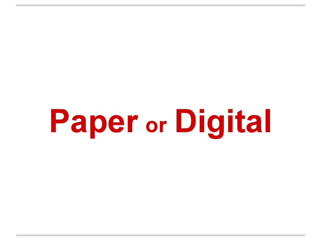 Paper or Digital