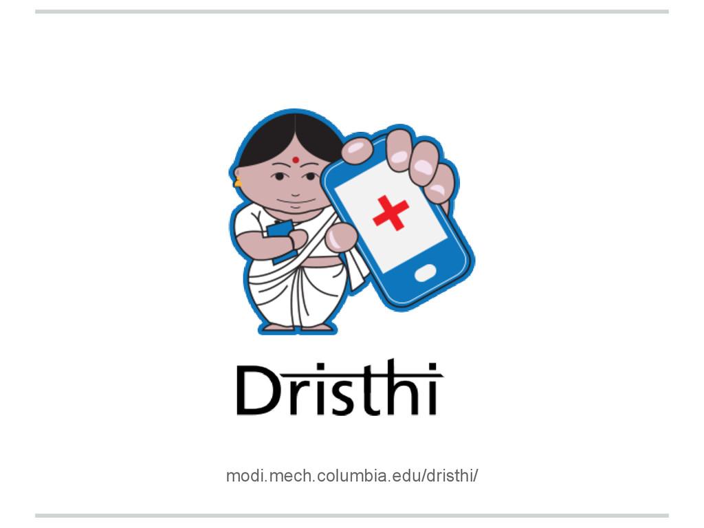 modi.mech.columbia.edu/dristhi/