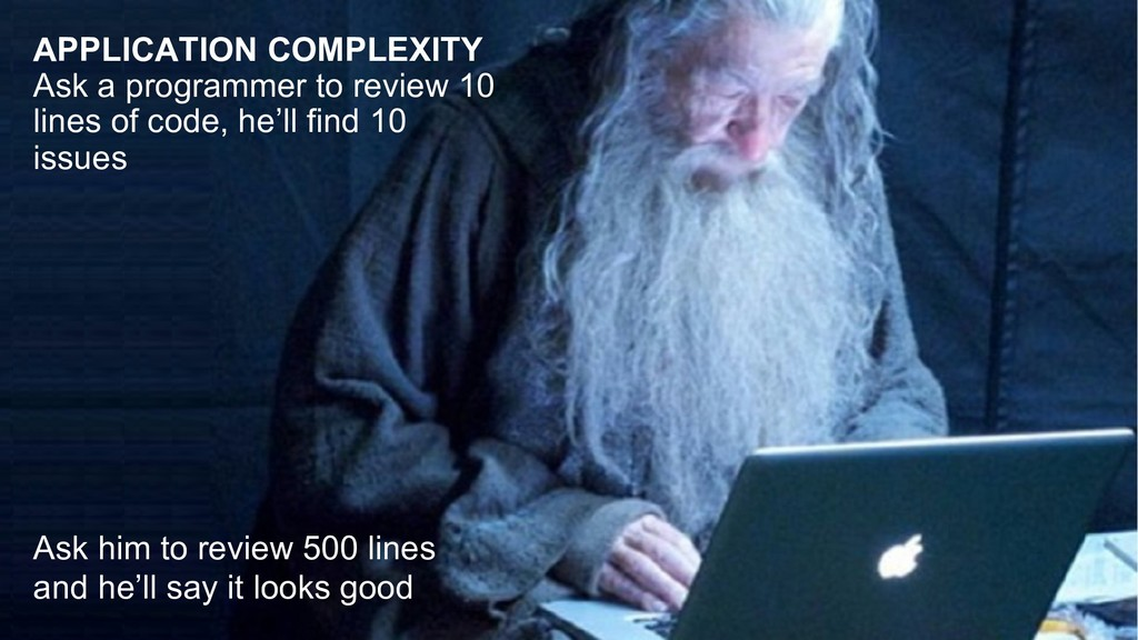 APPLICATION COMPLEXITY Ask a programmer to revi...