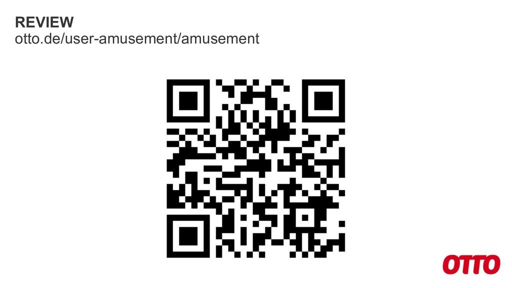 REVIEW otto.de/user-amusement/amusement