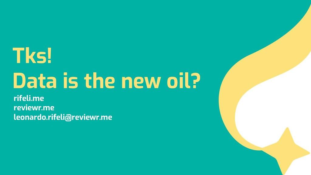 Tks! Data is the new oil? rifeli.me reviewr.me ...