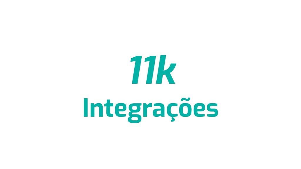 11k Integrações