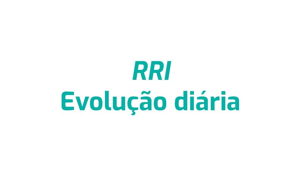 RRI Evolução diária