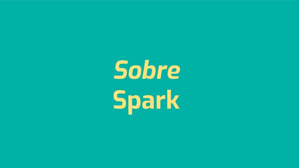 Sobre Spark