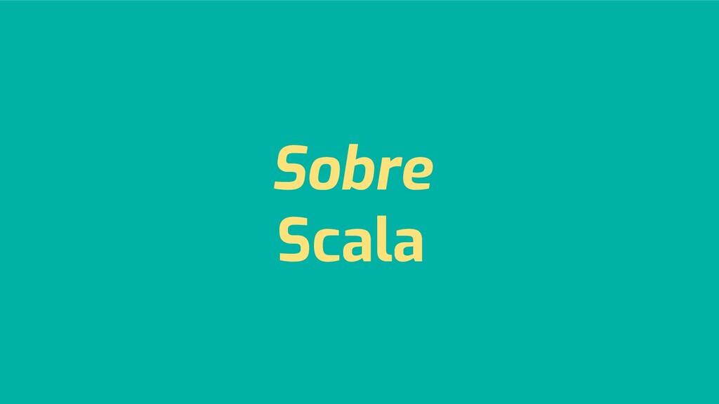 Sobre Scala