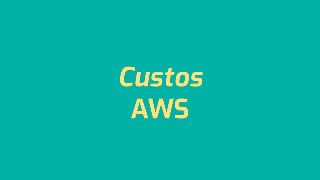 Custos AWS