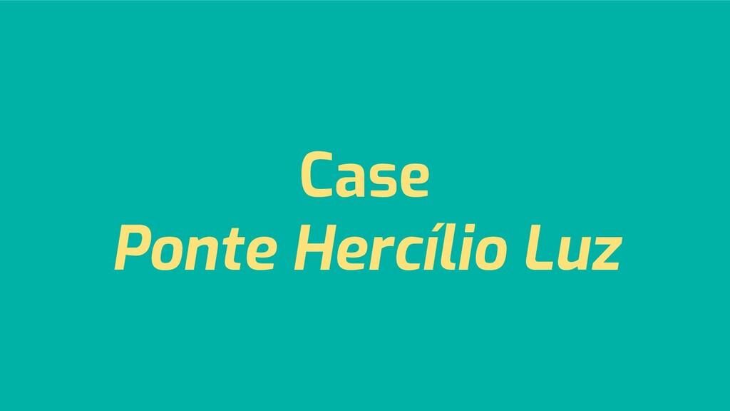 Case Ponte Hercílio Luz