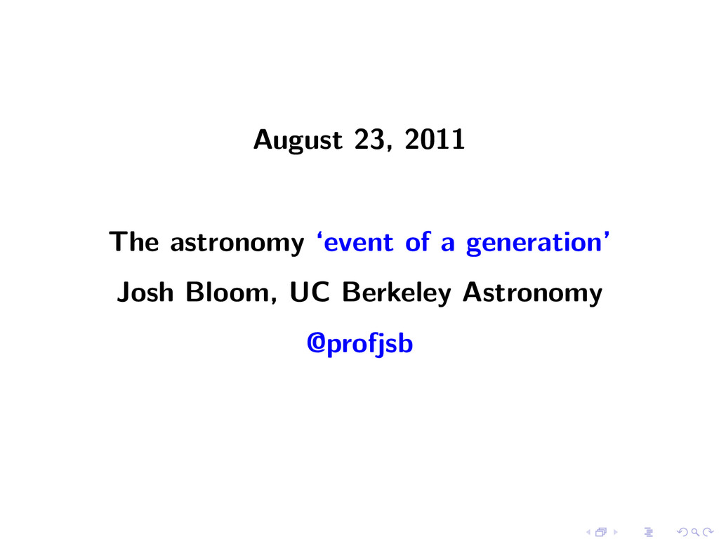 August 23, 2011 The astronomy 'event of a gener...
