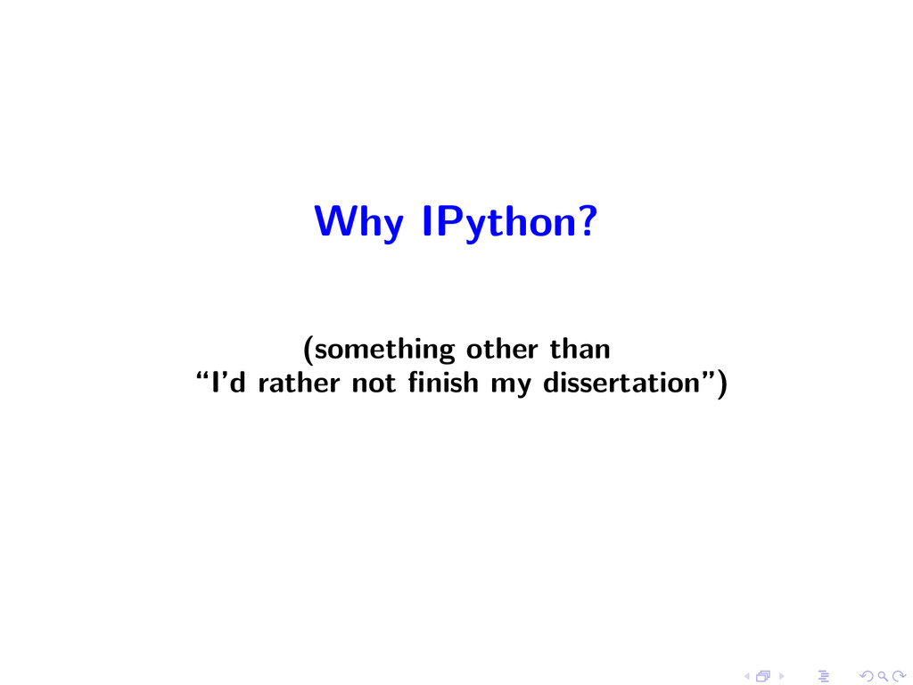 "Why IPython? (something other than ""I'd rather ..."
