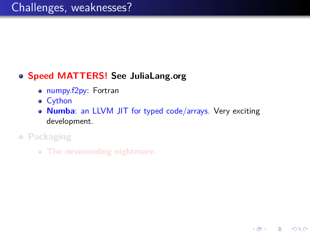 Challenges, weaknesses? Speed MATTERS! See Juli...