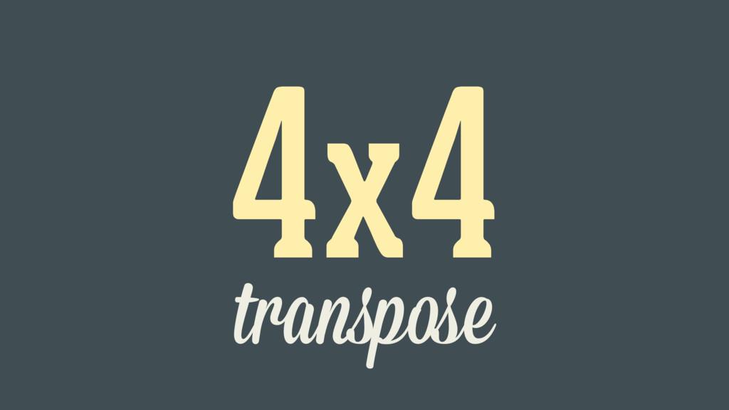 4x4 transpose