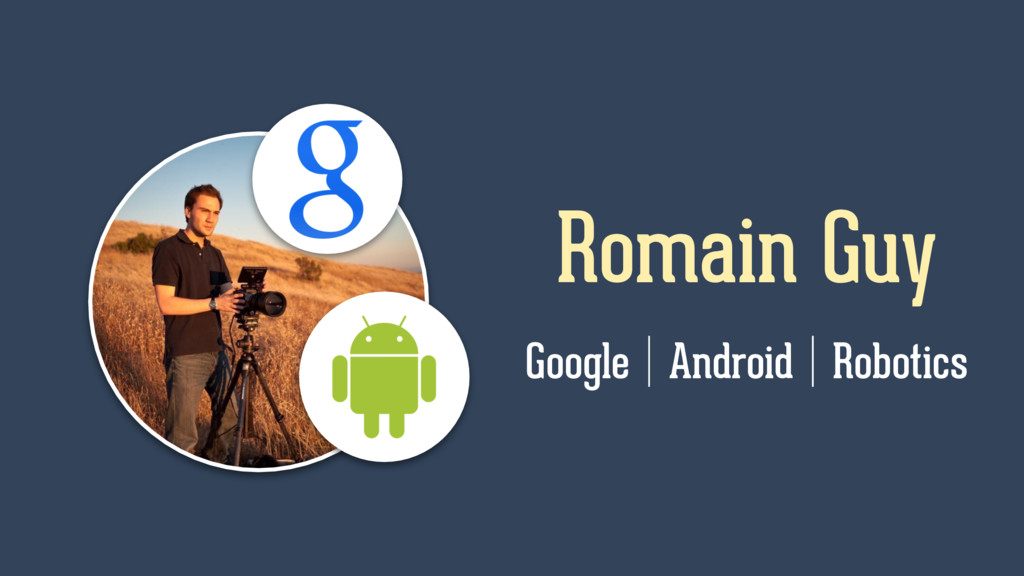 Romain Guy Google Android Robotics