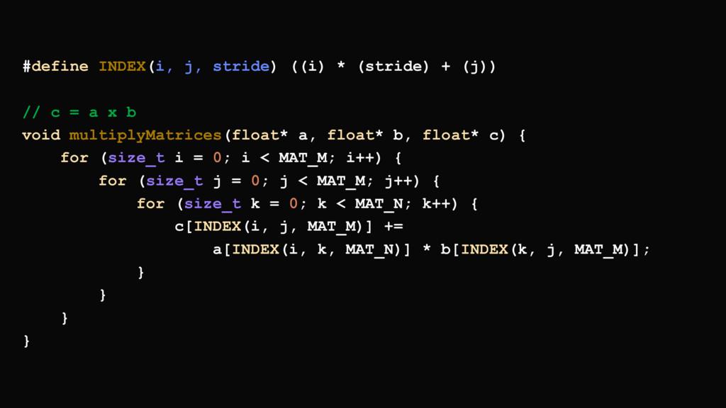 #define INDEX(i, j, stride) ((i) * (stride) + (...