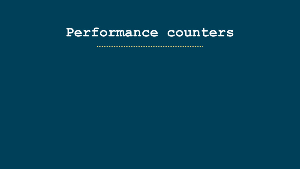 Performance counters ………………………………………………………