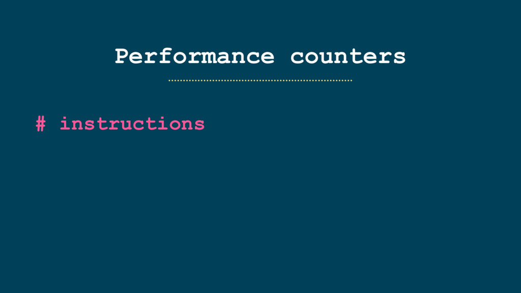 Performance counters # instructions ……………………………...