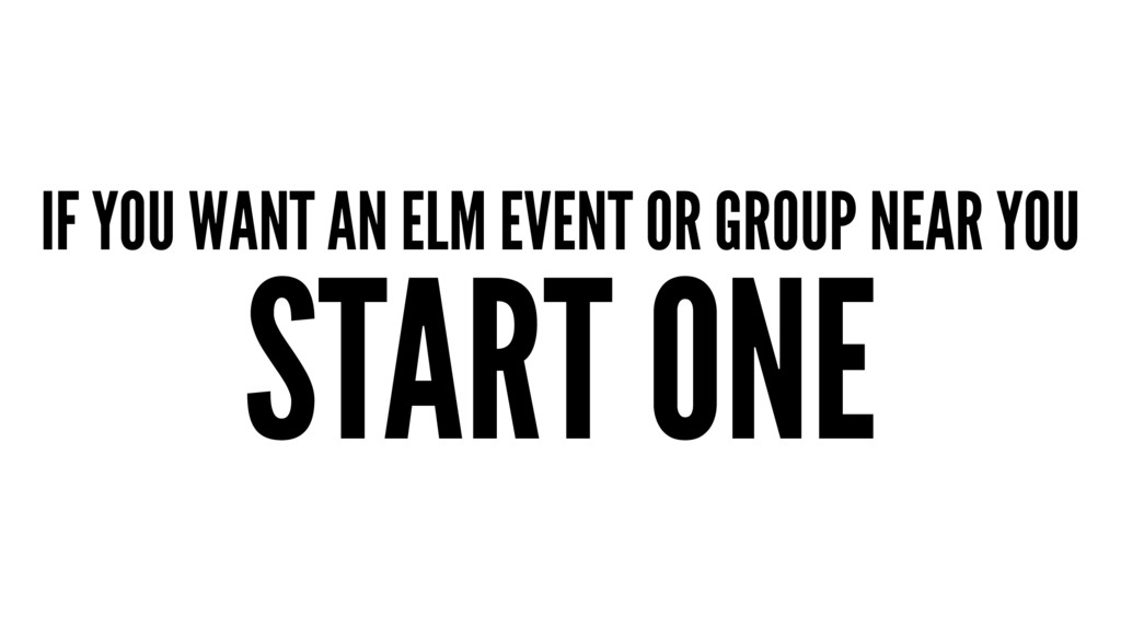 IF YOU WANT AN ELM EVENT OR GROUP NEAR YOU STAR...