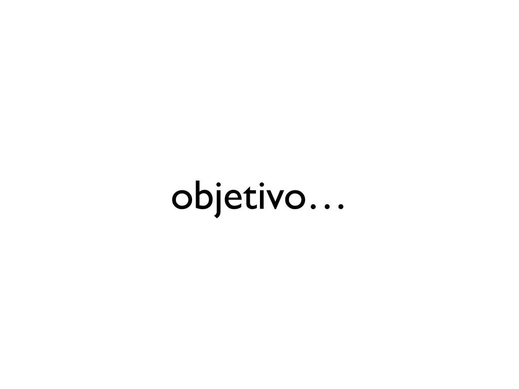 objetivo…