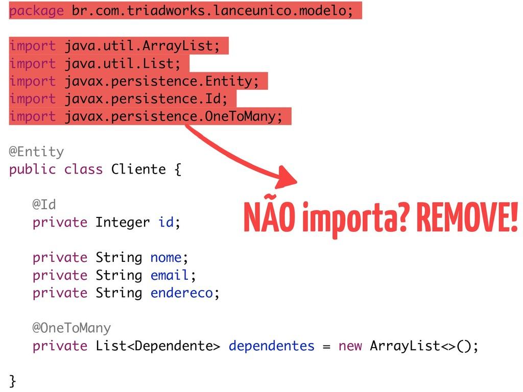 package br.com.triadworks.lanceunico.modelo; im...