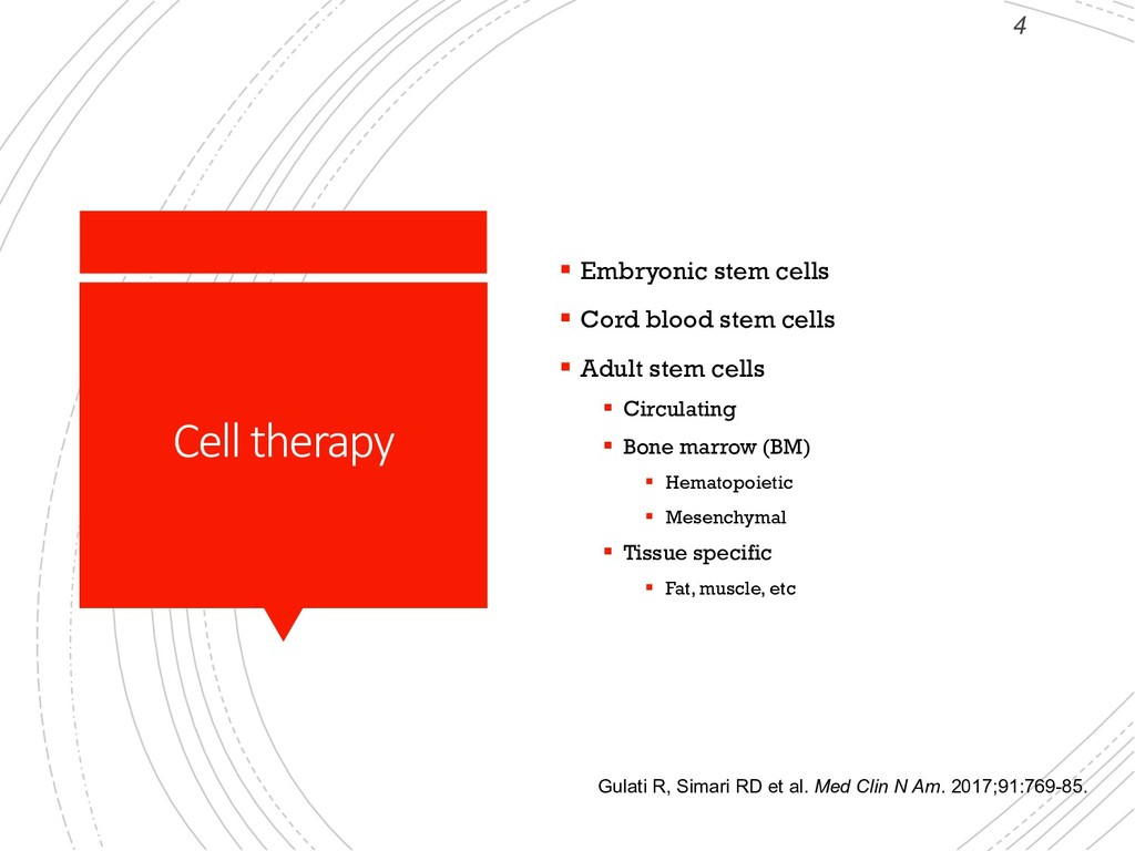 4 Cell therapy § Embryonic stem cells § Cord bl...