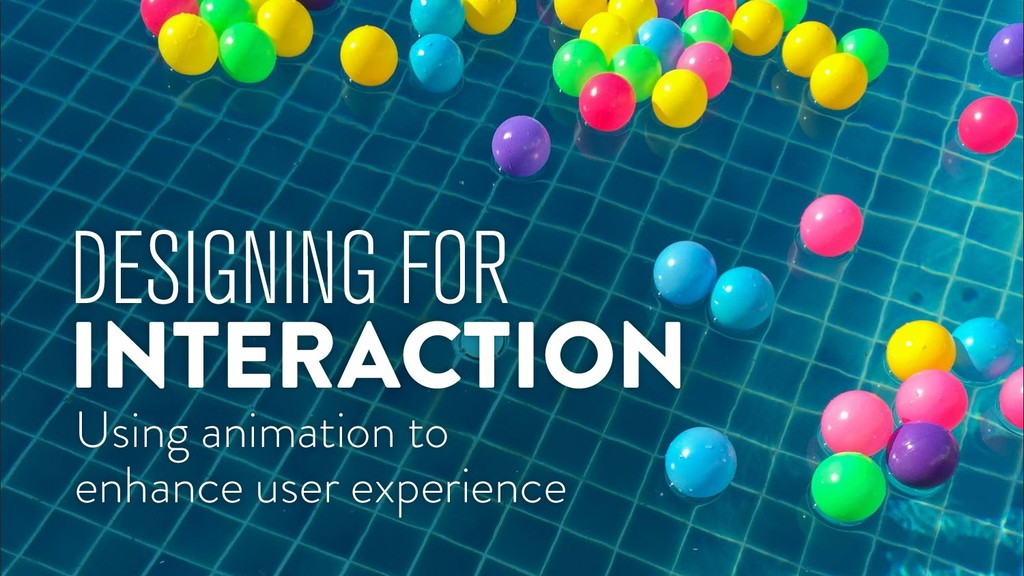 DESIGNING FOR Using animation to enhance user e...