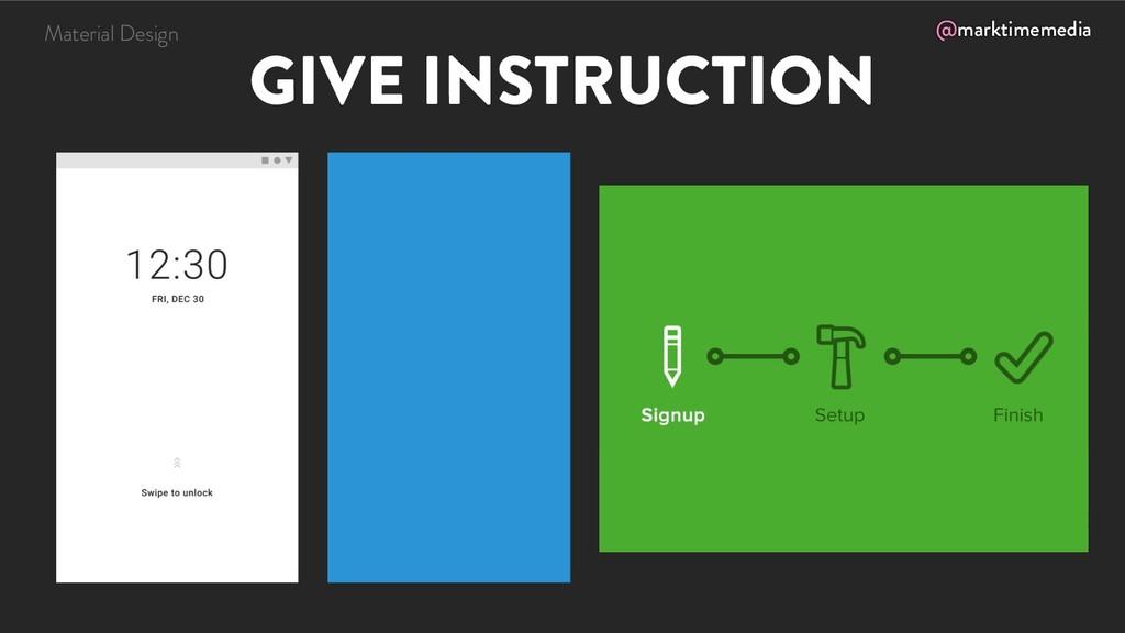 @marktimemedia GIVE INSTRUCTION Material Design